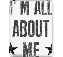 I'm all about me iPad Case/Skin