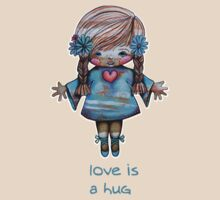 Love is a Hug Tshirt by © Karin  Taylor