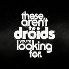 The Droids by butcherbilly