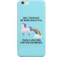 May Your Day Be More Beautiful Than A Unicorn Farting Rainbows iPhone Case/Skin