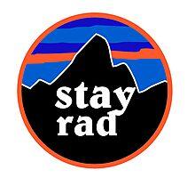 Stay Rad Photographic Print