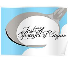 Just A SpoonFull Of Sugar Poster