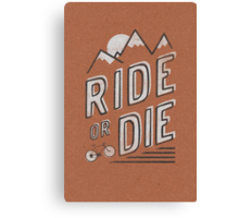 Ride or Die Canvas Print