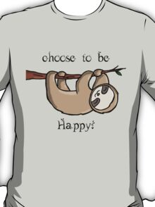 Choose to Be Happy T-Shirt