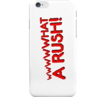 What A Rush! Design (White) iPhone Case/Skin