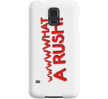 What A Rush! Design (White) Samsung Galaxy Case/Skin