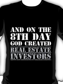 8th Day Real Estate Investors T-shirt T-Shirt