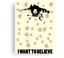 Dude I Want To Believe 2 Canvas Print