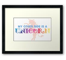 My Other Ride is a Unicorn Framed Print