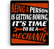 IT'S TIME TO BE A MECHANIC Canvas Print