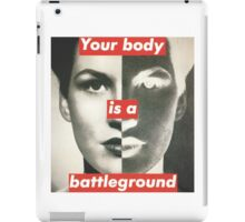 Your Body is a Battleground iPad Case/Skin