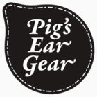 Pig's Ear Gear by Pig's Ear Gear
