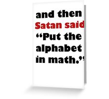 Algebra Is From The Devil Greeting Card
