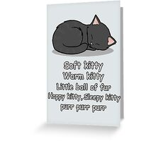Soft Kitty Greeting Card
