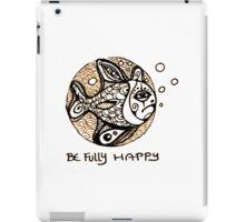 Be Fully Happy - Drawn by Nataraaj iPad Case/Skin
