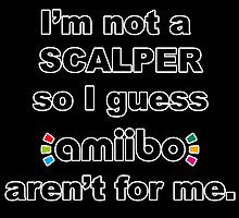Amiibo - I'm not a scalper so I guess Amiibo aren't for me by Trot4theWin