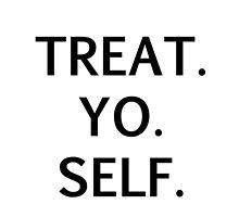 Treat Yo Self 1 by Zanthie