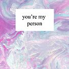 You're My Person by Tangerine-Tane