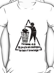 Hosea 4:6 lack of knowledge T-Shirt
