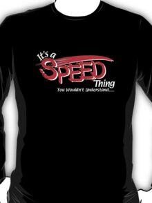 Its a SPEED Thing T-Shirt
