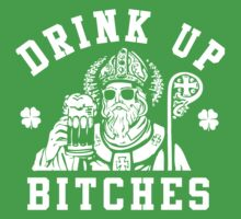 Women's St. Patrick's Day Drink Up Bitches Shirt by 785Tees
