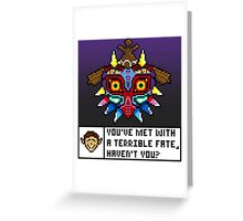 You've Met With a Terrible Fate Greeting Card