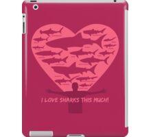 Love Sharks This Much design iPad Case/Skin