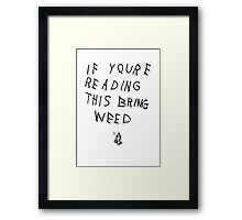 If You're Reading This... (1) Framed Print