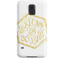 You can & you will Samsung Galaxy Case/Skin