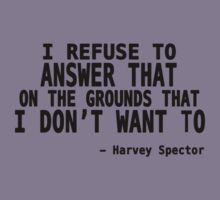 I Refuse to Answer That on The Grounds That I Don't Want To - Harvey Quote Kids Clothes