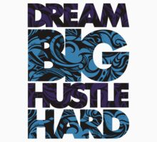 DREAM BIG / HUSTLE HARD [BLUE] by Slick Apparel
