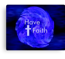 Have Faith Canvas Print