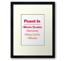The Many Languages I Speak  Framed Print