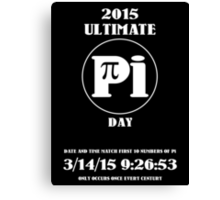 Pi Day 2015 -- Once in a Century Canvas Print
