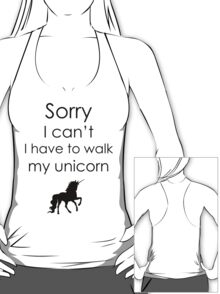Sorry I Can't I Have To Walk My Unicorn T-Shirt