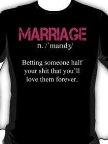 Marriage Definition Tshirt T-Shirt