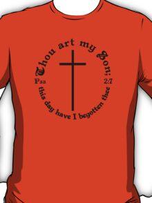 Psalms 2:7 Thou art my Son T-Shirt