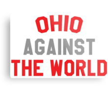 Ohio against the world - scarlet and gray Metal Print