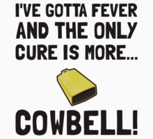Gotta Fever More Cowbell Kids Clothes