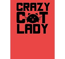 I am a crazy cat lady! I love cats Photographic Print