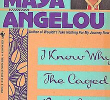 MAYA ANGELOU I KNOW WHY THE CAGED BIRD SINGS by JAYMILO