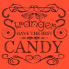 Strangers Have The Best Candy by Natasha C