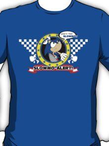 Slow-Mo Alert! T-Shirt
