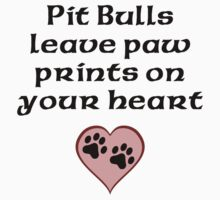 Pit Bulls Leave Paw Prints On Your Heart Kids Clothes