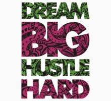 DREAM BIG / HUSTLE HARD [GREEN/PINK] by Slick Apparel