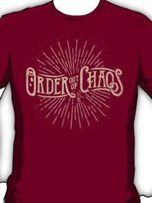 Order out of Chaos T-Shirt