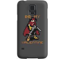 Be My Valentine Samsung Galaxy Case/Skin