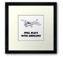 Plays With Airplanes Framed Print