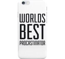 Worlds Best Procrastinator iPhone Case/Skin