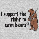 I support the right to arm bears by digerati